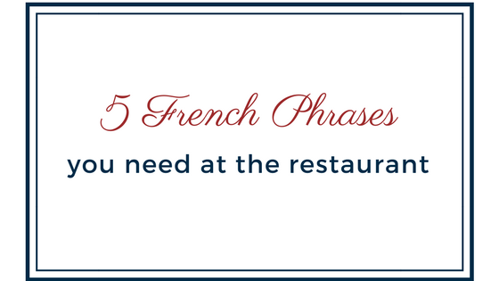 5 French phrases you need at the restaurant
