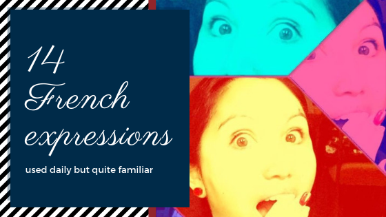 14 French expressions used daily but quite familiar