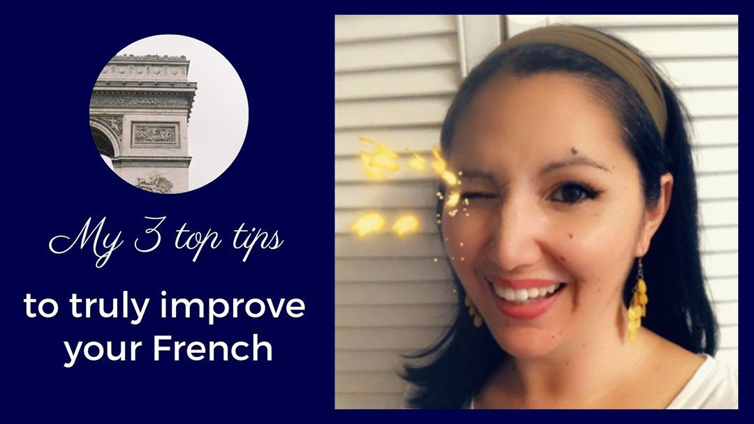 Video: My 3 tips to truly improve your French