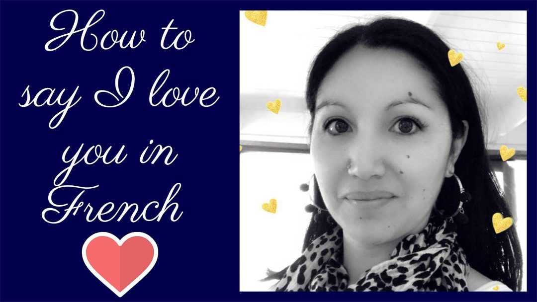How to say I love you in French