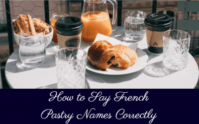 How to Say French Pastry Names Correctly
