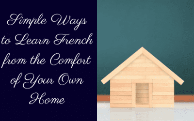 Online Resources to Learn French from the Comfort of Your Home