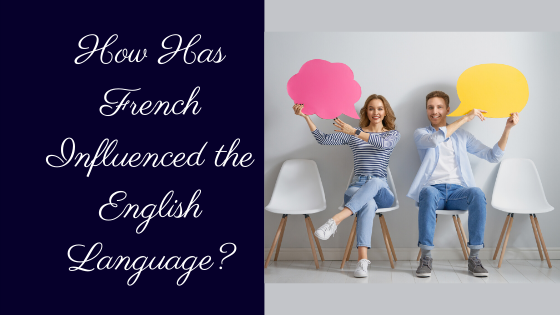How Has French Influenced the English Language?