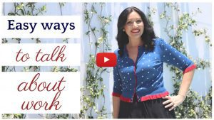Easy ways to talk about work video